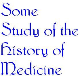 Some Study of the History of Medicine  title
